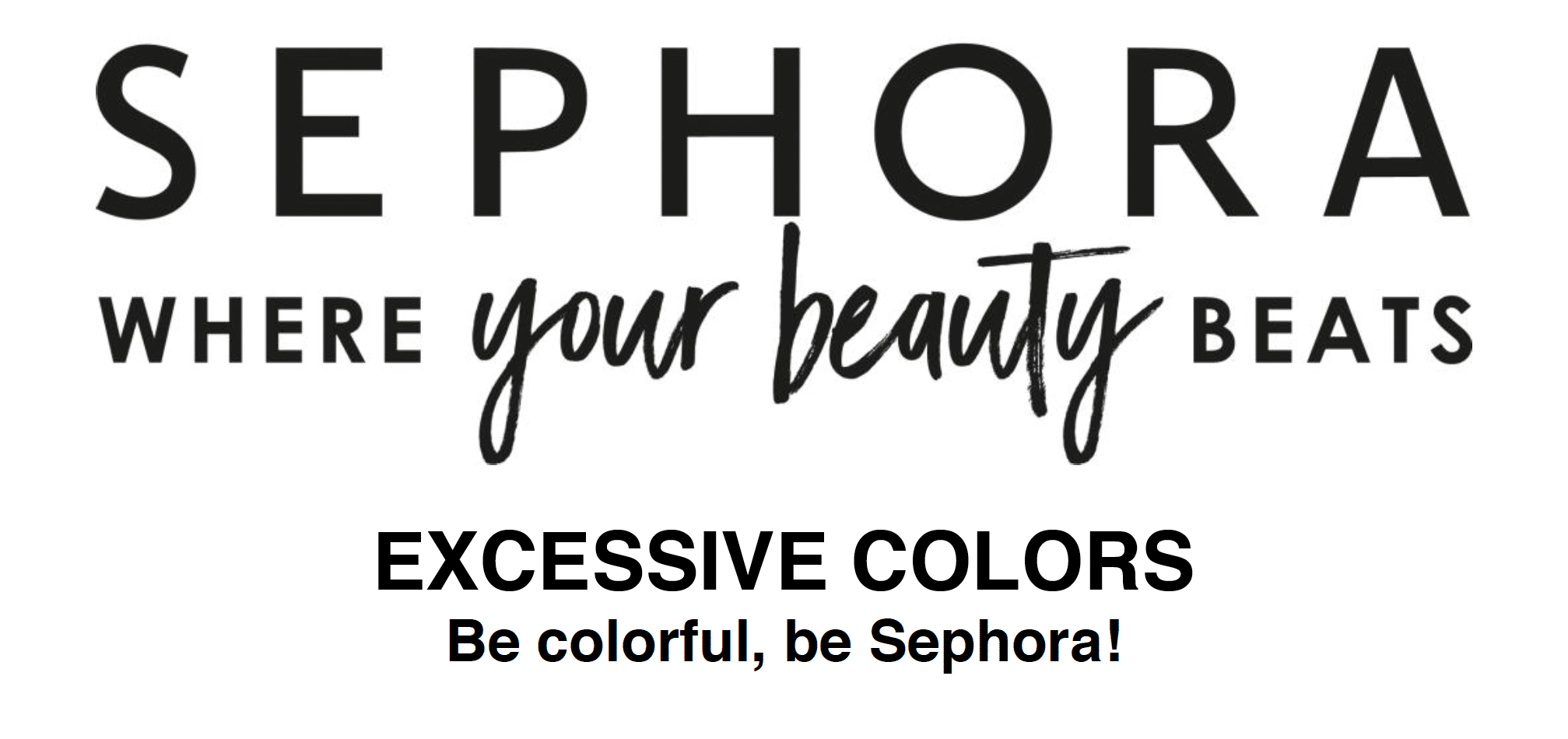 Excessive Colors - Be colorful, be Sephora