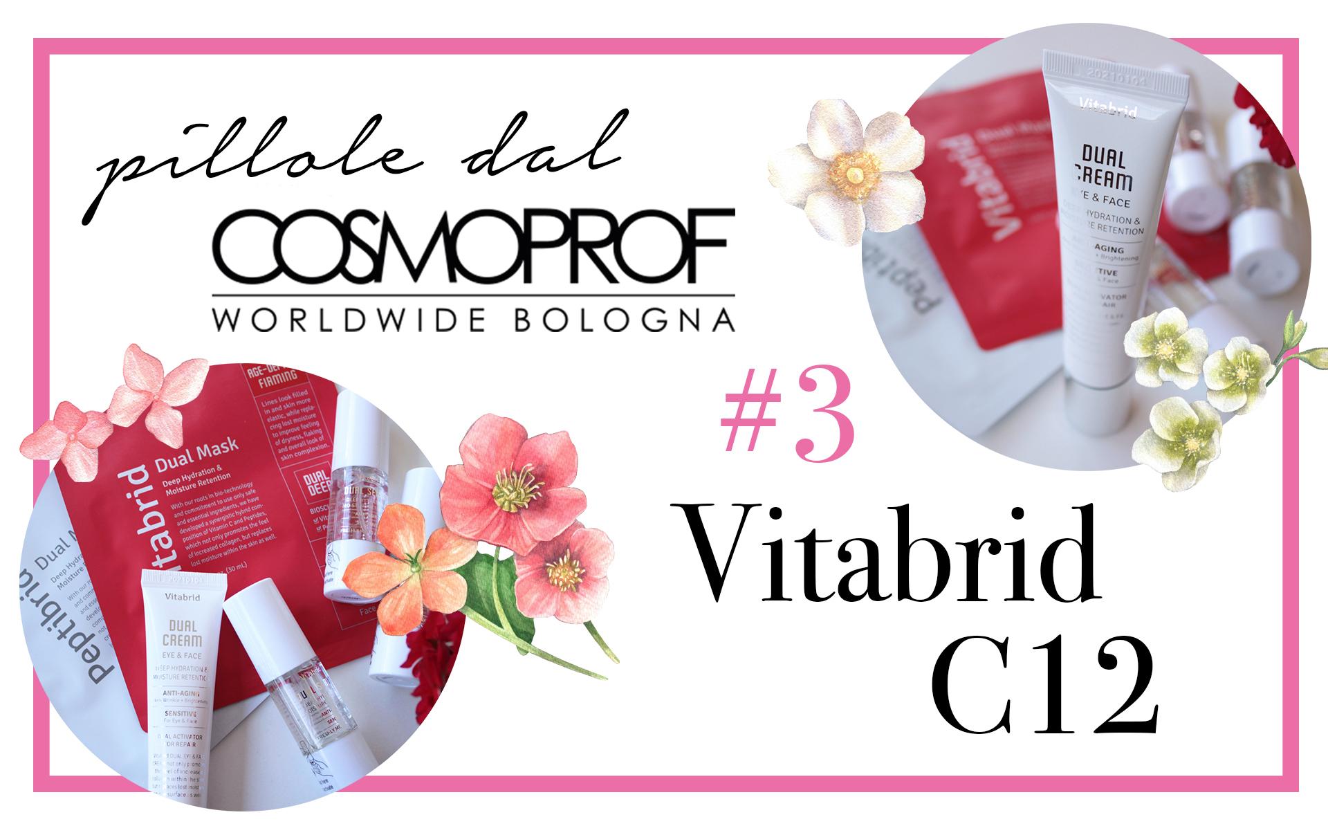Pillole dal Cosmoprof #2: Vitabrid C12 - Novità Cosmoprof 2018 - Info, dove acquistare, prezzo, INCI, review, recensione