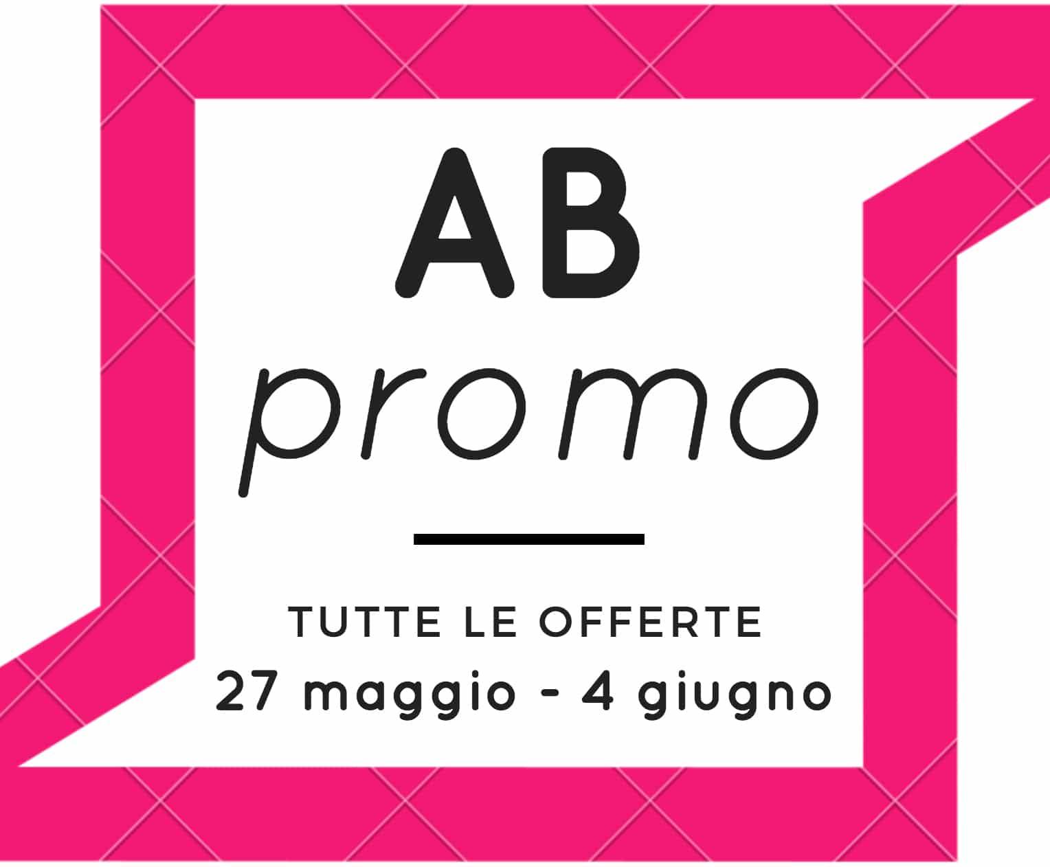AB Promo #1 - Le migliori offerte beauty dal 27 maggio al 4 giugno