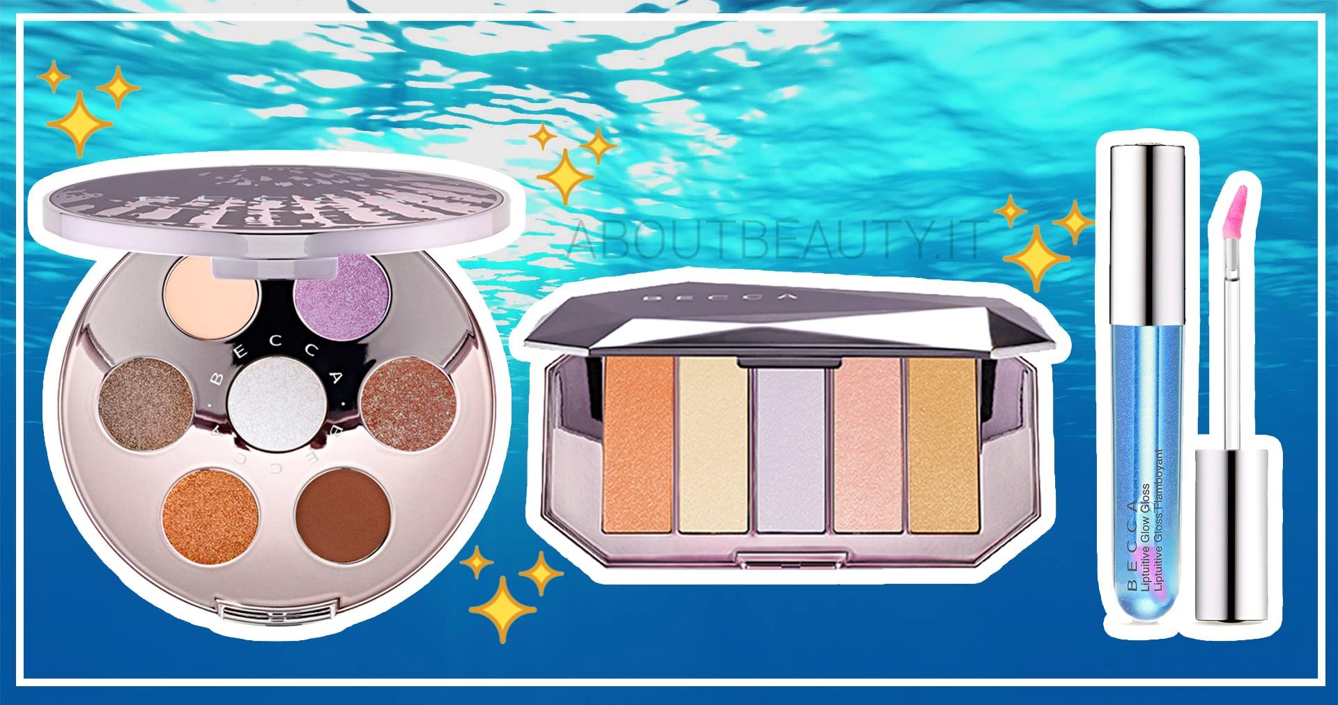 La nuova collezione Becca Ocean Jewels in esclusiva da Sephora: info, recensione, review, opinioni, dove acquistare, prezzo