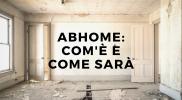 Inside ABHome: com'è ora la nostra casa e come la trasformeremo